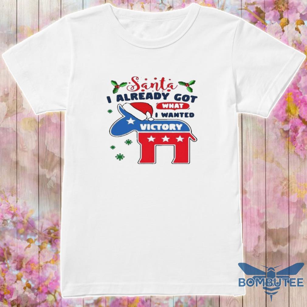 Official Awesome Joe Biden Santa I Already Got What I Wanted Victory Christmas Shirt