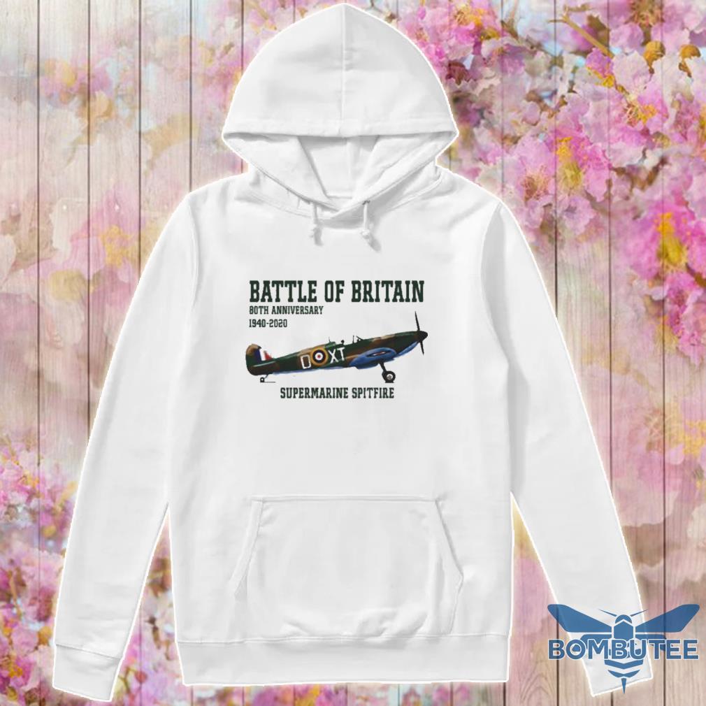 Official Battle Of Britain 80th Anniversary 1940 2020 Supermarine Spitfire Shirt -hoodie
