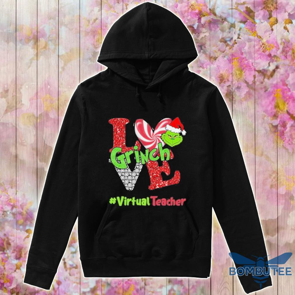 Official Love Grinch #virtualteacher Christmas Shirt -hoodie