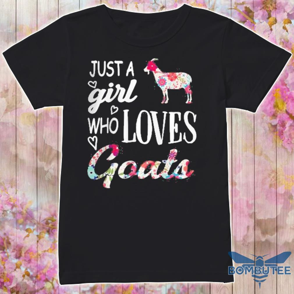 Official Official Flowers Just A Girl Who Loves Goats Shirt