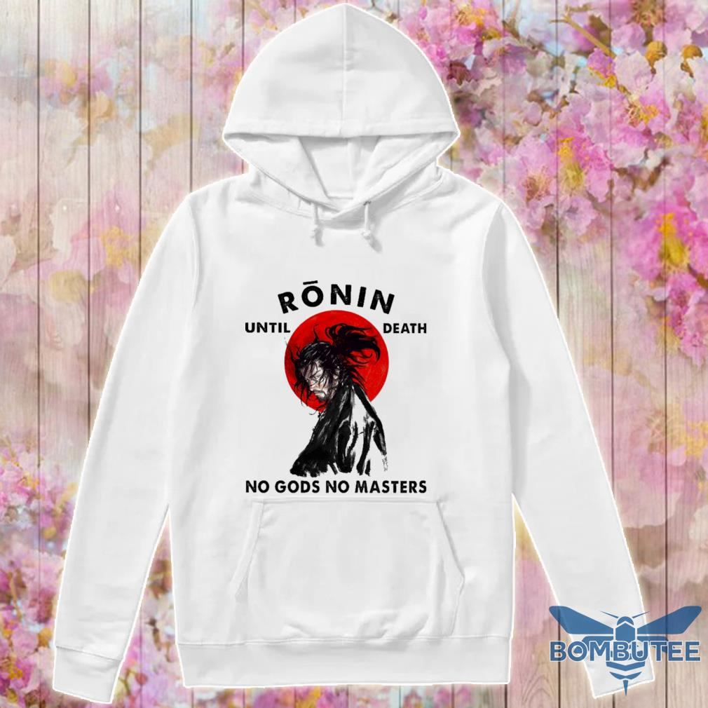 Official Ronin until death no gods no Master s -hoodie