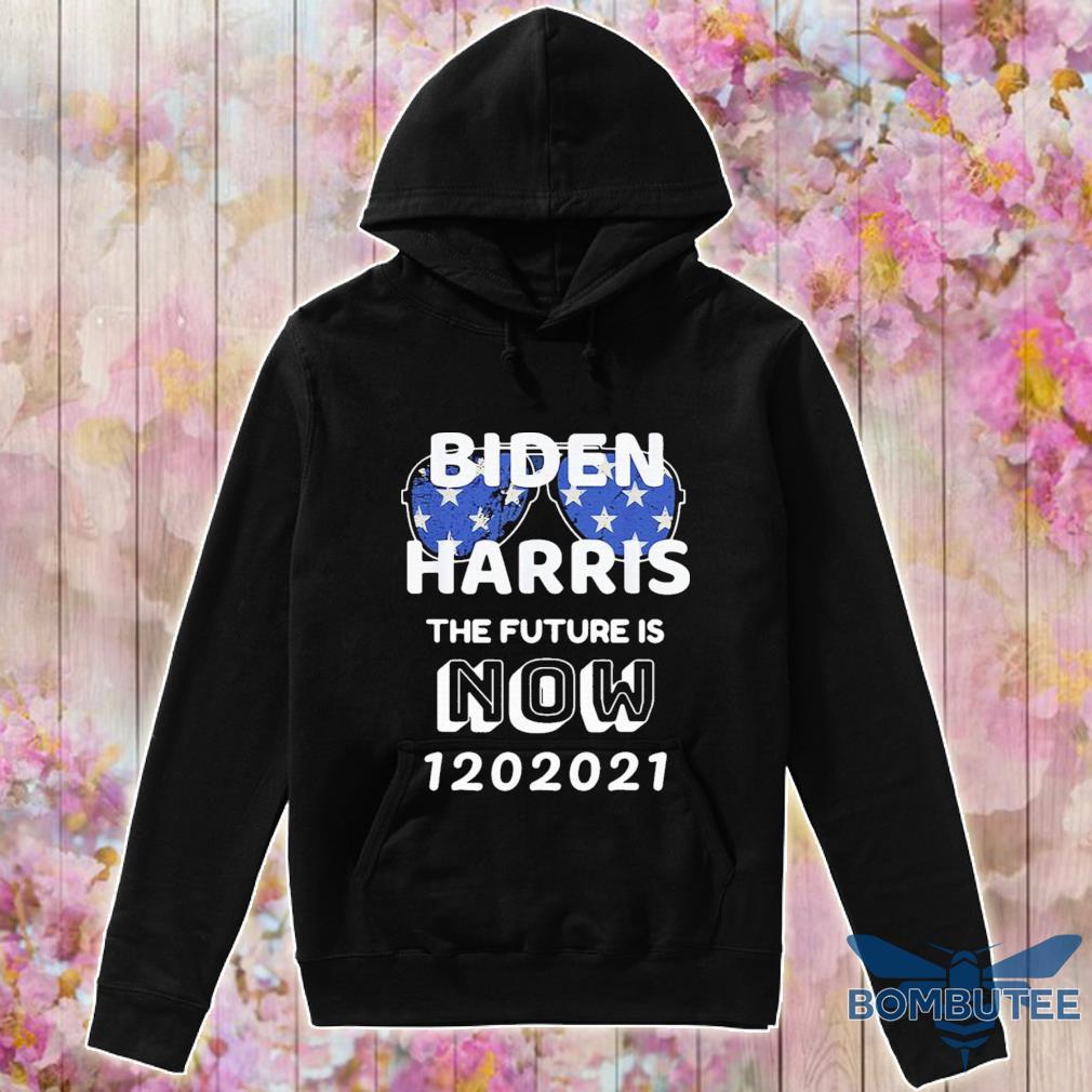Official Biden Harris the future is now 1 20 2021 Shirt -hoodie