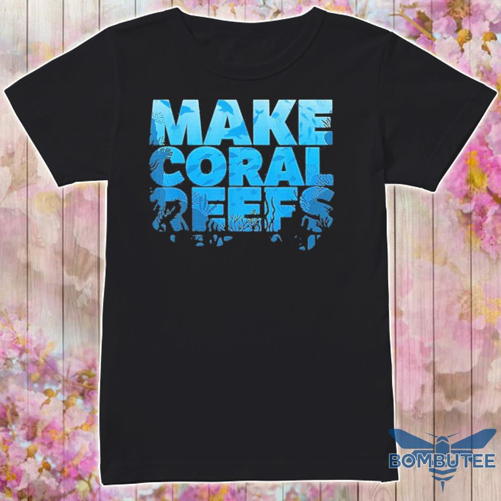 Official Make Coral Reefs Great Again Shirt