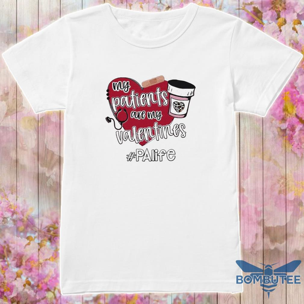 Official My Patients Are My Valentines Palife Shirt