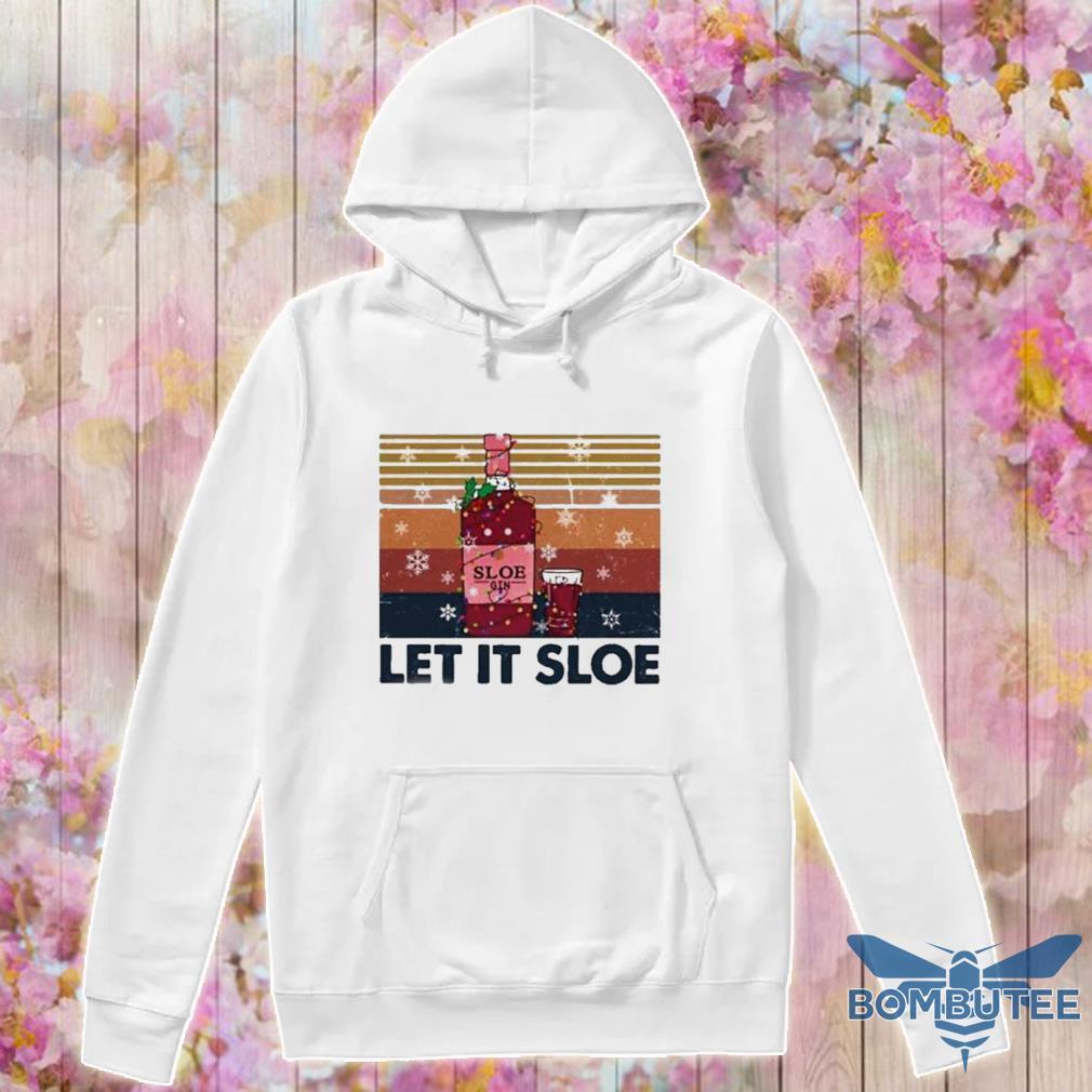 Official Sloe Gin Let It Sloe Vintage Shirt -hoodie