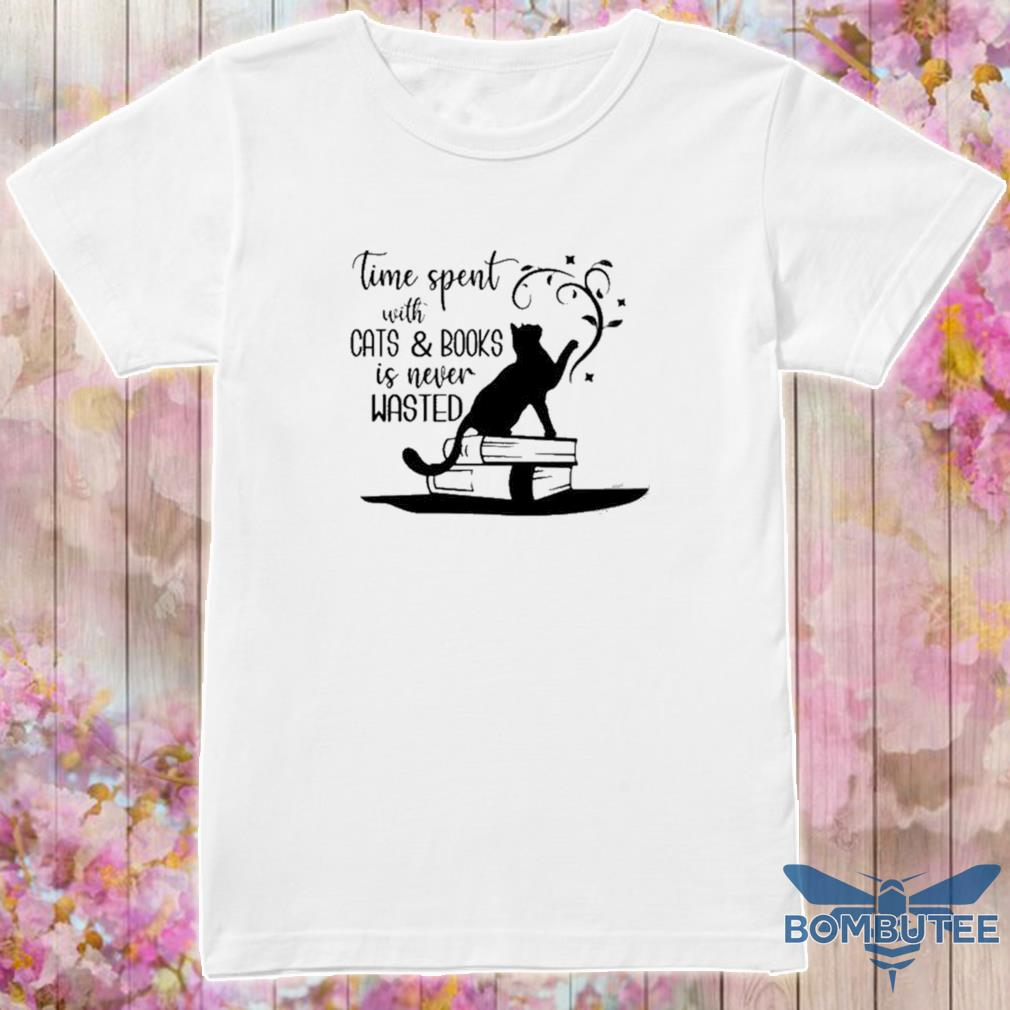 Official Time Spent With Cats And Books Is Never Wasted Shirt