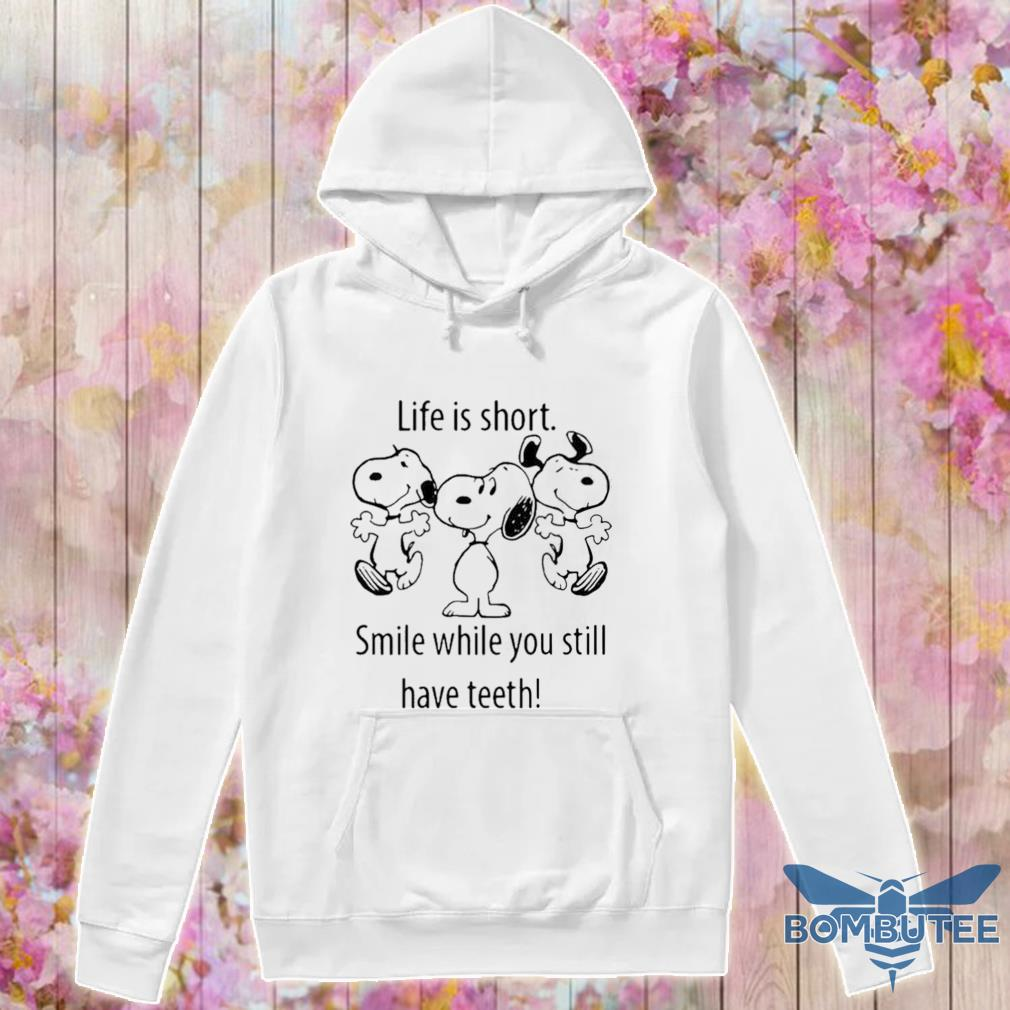 Snoopys Life Is Short Smile While You Still Have Teeth s -hoodie