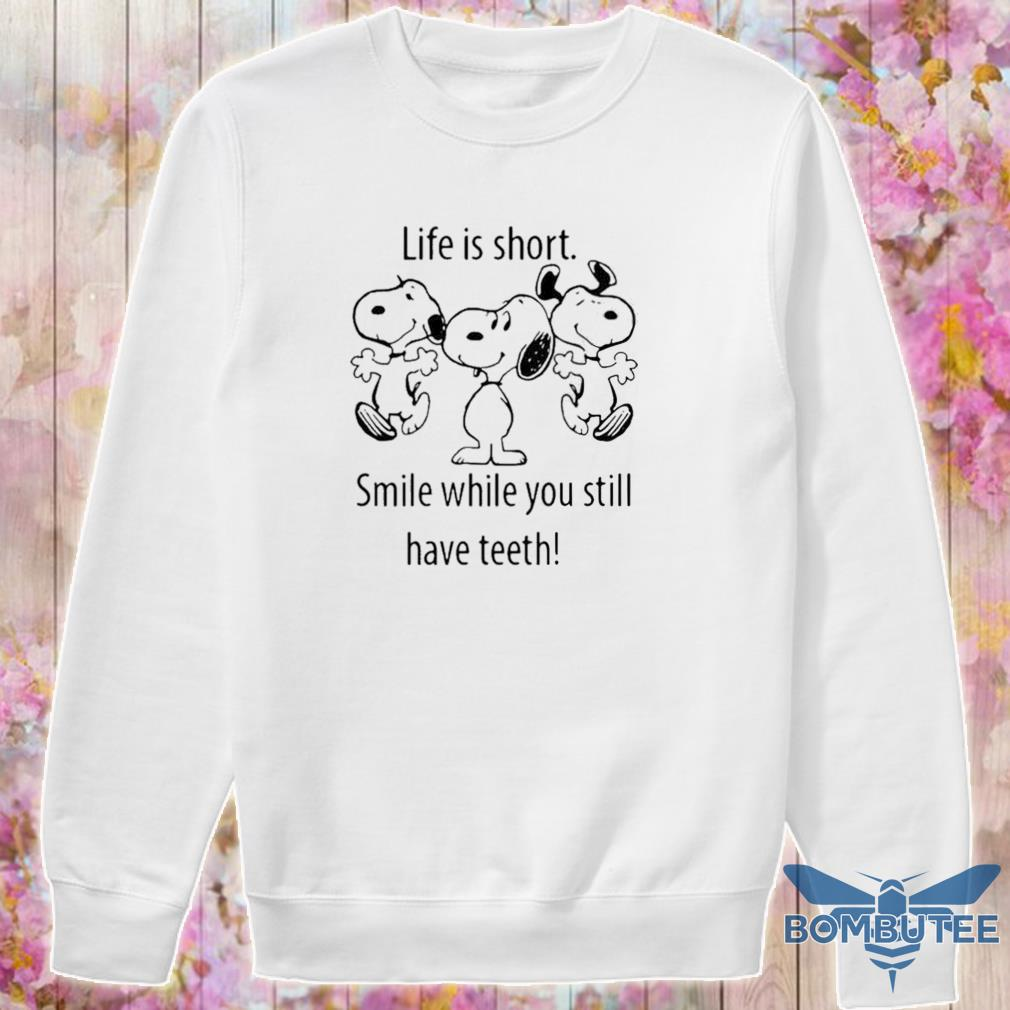 Snoopys Life Is Short Smile While You Still Have Teeth s -sweater