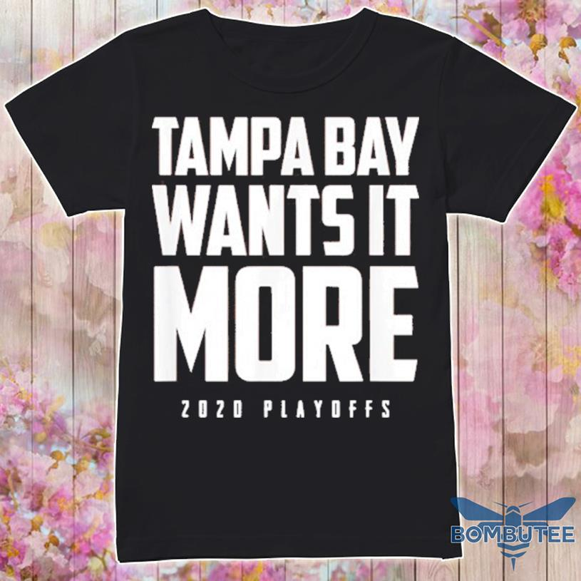 Tampa Bay Wants It More 2020 2021 Playoffs Football Champions Shirt