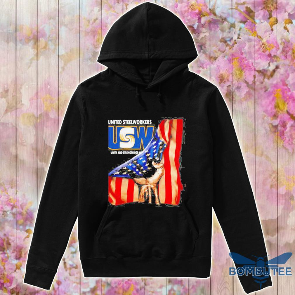 United Steelworkers Unity And Strength For Workers American Flag s -hoodie