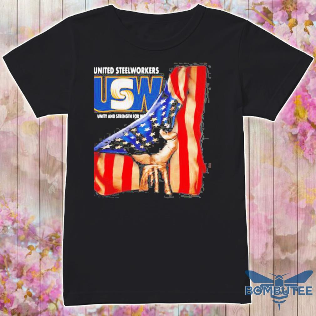 United Steelworkers Unity And Strength For Workers American Flag shirt