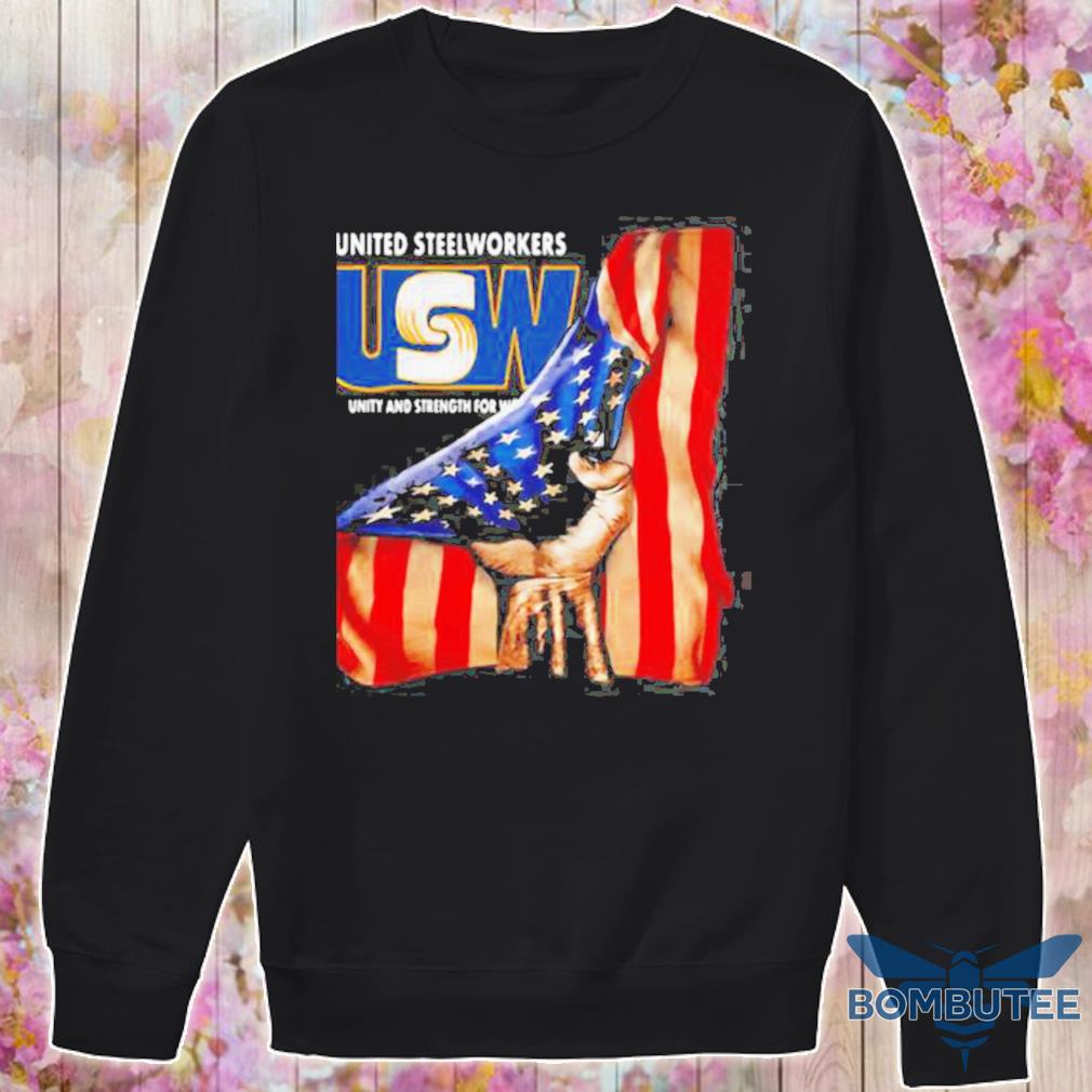 United Steelworkers Unity And Strength For Workers American Flag s -sweater
