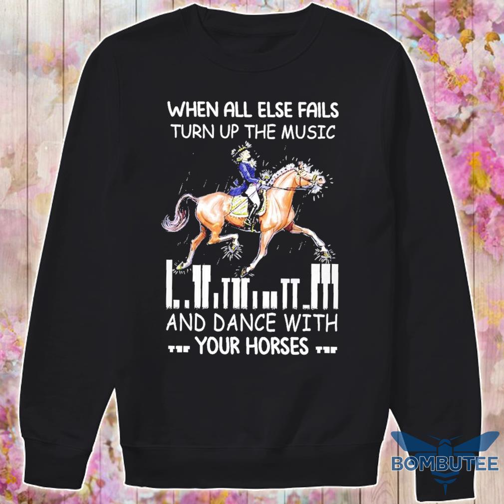 When all else fails turn the music and dance with your horses s -sweater
