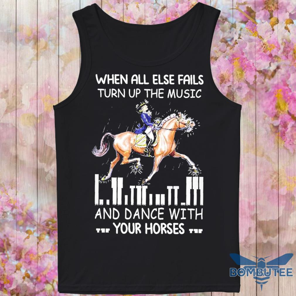 When all else fails turn the music and dance with your horses s -tank top