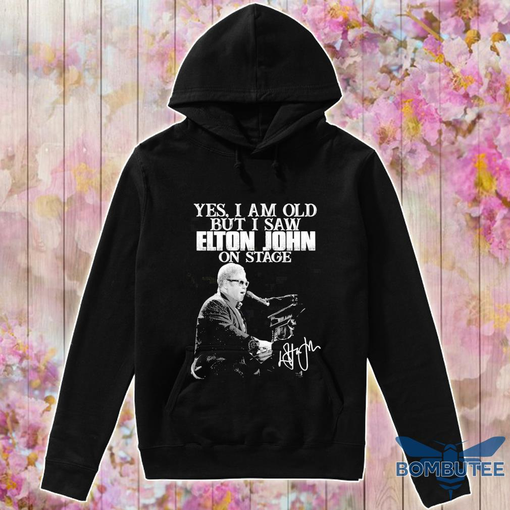 Yes i am old but i saw Elton John on stage signature s -hoodie